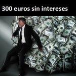 300 euros sin intereses